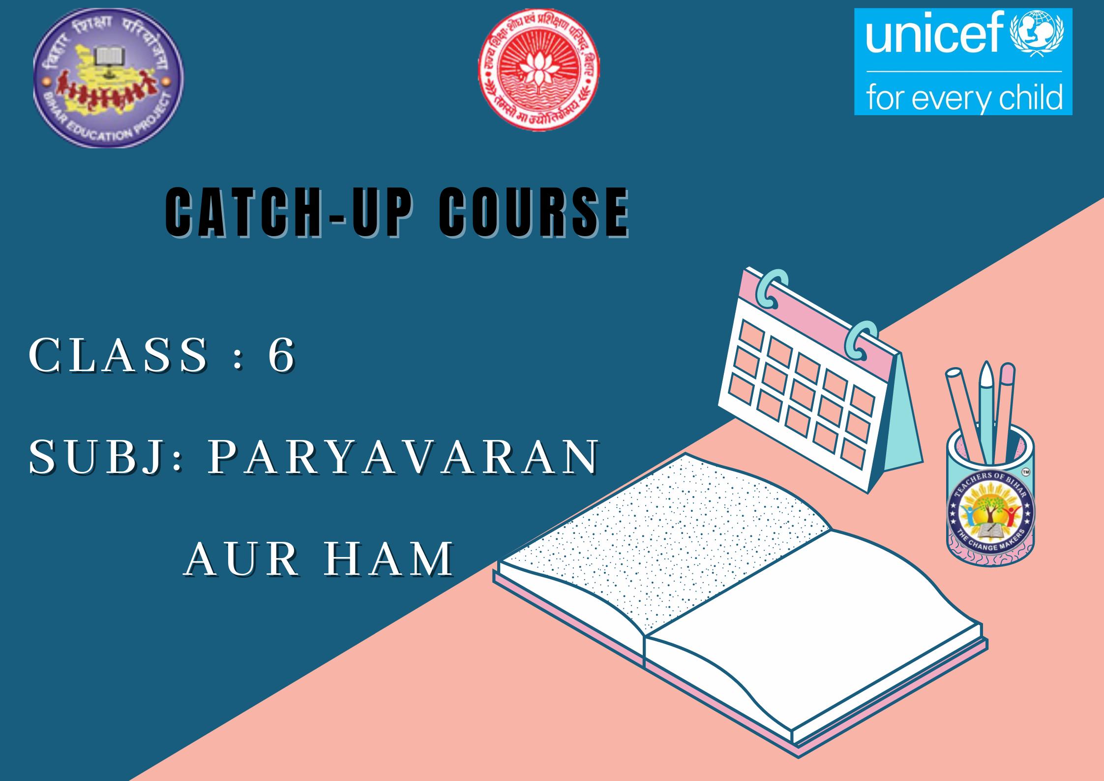 Paryavaran Aur Ham -Catch Up Course Class 6