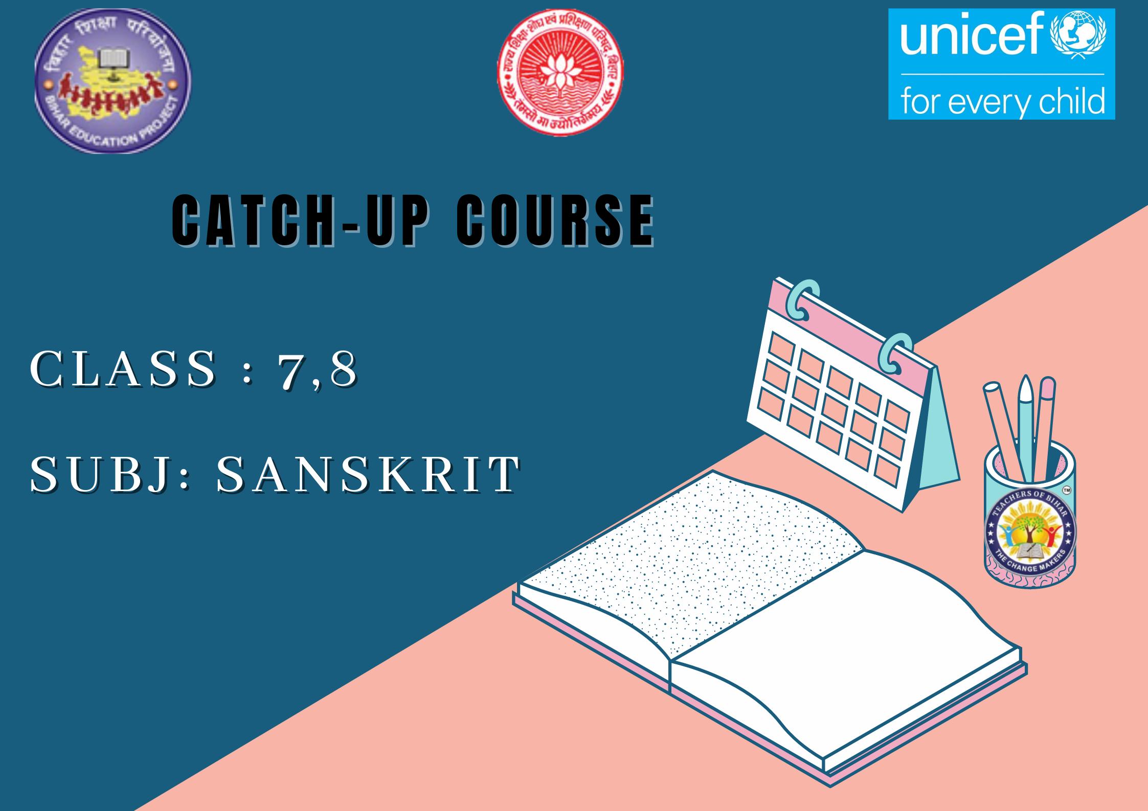 Sanskrit -Catch Up Course Class 7-8